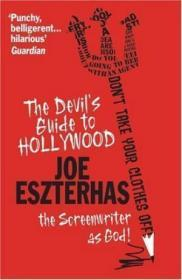 The Devil's Guide To Hollywood The Screenwriter As God!