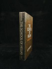 1991年 The School of Hellas: Essays on Greek History, Archaeology, and Literature by Raubitschek, A. E. 精装 配插图