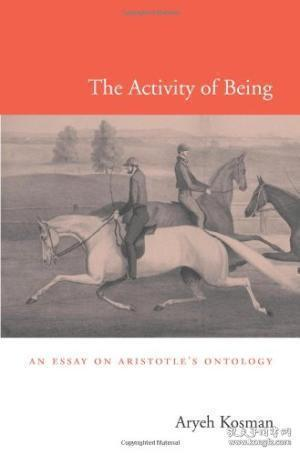 The Activity of Being:An Essay on Aristotle's Ontology