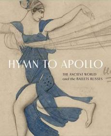 Hymn to Apollo:The Ancient World and the Ballet Russes