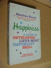 Happiness:A Guide to Developing Lifes Most Important Skill