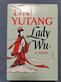 Lady Wu: A Novel《武则天传》 林语堂作品 1965年布面精装 毛边本