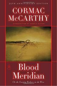 Blood Meridian:Or the Evening Redness in the West