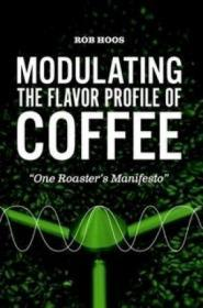 Modulating The Flavor Profile Of Coffee