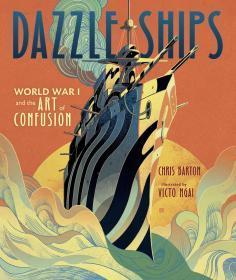 英文原版 迷彩战舰 倪传婧插画绘本 精装 Dazzle Ships by Chris Barton & Victo Ngai