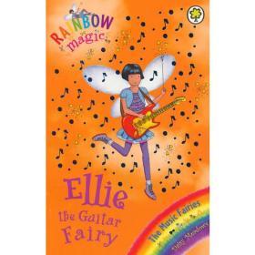 Rainbow Magic: The Music Fairies 65: Ellie the Guitar Fairy 彩虹仙子#65:音乐仙子9781408300305