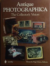 Antique Photographica The Collectors Vision收藏家视角的老式摄影9780764344282