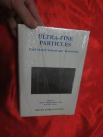 Ultra-Fine Particles: Exploratory Science ...   (小16开,硬精装)   【详见图】,全新未开封