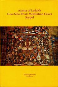 Ajanta of Ladakh: Gon-Nila-Phuk Meditation Caves, Saspol (in English, Hindi and Tibetan)