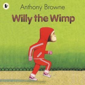 Willy the Wimp:胆小鬼威利 ISBN9781406318746