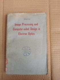 image processing and computer-aided design in electron optics(P070)