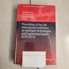 Proceedings of the 2nd International Conference on Intelligent Technologies and Engineering Systems(ICITES2013)全新