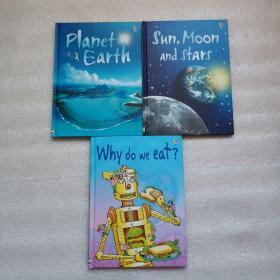 PlanetEarth+Sun Moon and Stars+Why Do We Eat?.(三本合售)精装