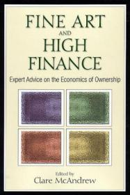 Fine Art and High Finance:Expert Advice on the Economics of Ownership