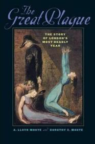 大瘟疫:伦敦最致命的一年的故事  The Great Plague : The Story of Londons Most Deadly Year