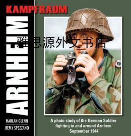 【包邮】Kampfraum Arnheim: A Photo Study of the German Soldier Fighting in and Around Arnhem, September 1944