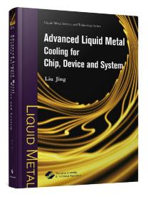 9787547845325-xz-Advanced liquid metal cooling for chip, device and system