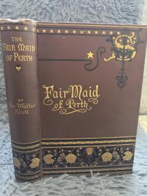 1882年  THE FAIR MAID OF PERTH  司各特经典名著《珀思丽人》 BY WALTER SCOTT  含精美插图  三面书口刷金  19X13.5CM