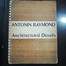1947年英文原版 ANTONIN RAYMOND ARCHITECTURAL DETAILS