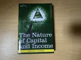 The Nature of Capital and Income  费雪(费沙、菲歇尔)《资本和收入的实质》, (《利息理论》作者),张五常:此君是二十世纪最伟大的经济学者,而纯从可用的理论来衡量,费沙的贡献在历史上无出其右。精装