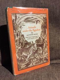 Animals under the Rainbow(埃洛希斯·洛熙《彩虹下的动物》,名家Agnes Miller Parker木刻插图,难找的书,精装带护封,1954年美国初版)