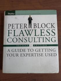 Flawless Consulting: A Guide to Getting Your Expertise Used  完美咨询