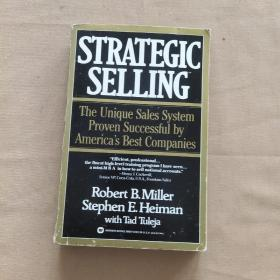 Strategic Selling: The Unique Sales System Proven Successful by Americas Best Companies 英文原版