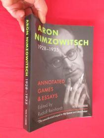 Aron Nimzowitsch 1928-1935 : Annotated Games & Essays        (16开 ) 【详见图】