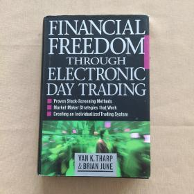 FINANCIAL FREEDOM THROUGH ELECTRONIC DAY TRADING(英文原版 精装)