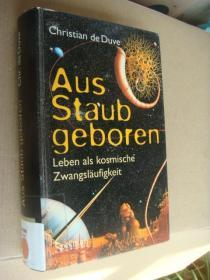 Aus Staub geboren:Leben als kosmische Zwangsläufigkeit 德文原版 精装大32开 厚册