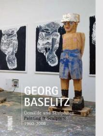 GEORG BASELITZ(巴塞利兹 当代绘画与雕塑)