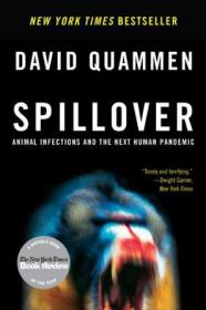 Spillover:Animal Infections and the Next Human Pandemic