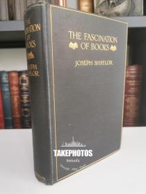 THE FASCINATION OF BOOKS 《 书籍的魅力》Charles F. Richardson  书话经典 1912年英国伦敦出版 布面精装毛边本 签名版