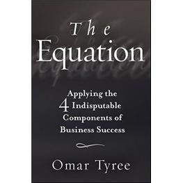 TheEquation:Applyingthe4IndisputableComponentsofBusinessSuccess