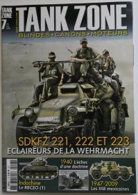 法文原版Tank Zone战车杂志第七期2009年10-11月号二战法国坦克运用方略德军四轮装甲侦察车Sd.Kfz.221/222/223美军T28/T95超重型突击坦克东线苏军装甲骑兵编制装备一战奥匈帝国重炮兵Skoda斯柯达28cm-42cm臼炮冷战初期印支战场法军装甲兵M4谢尔曼中型坦克在越南北部墨西哥美制M8灰狗装甲车改进服役意大利的里雅斯特战争博物馆珍藏等文字照片涂装彩绘历史写真资料
