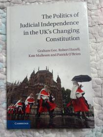 The   Politics   of   Judicial   Independence   in  the   UKs   Changing   Constitution  (英国变革中的司法独立政治)(英文原版)