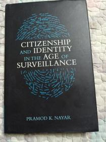 CITIZENSHIP   AND   IDENTITY   IN   THE   AGE   OF    SURVEILLANCE(公民权和身份在年龄中监督)(英文原版)