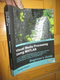 Visual Media Processing Using MATLAB :Beginners Guide  (16开)