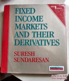 FIXED INCOME MARKETS AND THEIR DERIVATIVES/固定收益市场及其衍生品(英文原版)