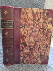 1891年 THE HISTORY OF HENRY ESMOND 和 THE MEMOIRS OF BARRY LYNDON 合订本  3/4真皮装帧  BY THACKERAY 三面书口花纹  19.2X14CM