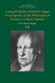 [英文•包邮](剑桥版)黑格尔《小逻辑》(《哲学科学百科全书纲要:第一部分,逻辑学》)Encyclopedia of the Philosophical Sciences in Basic Outline, Part 1, Science of Logic