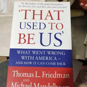 That Used to be Us: What Went Wrong with America? And How it Can Come Back