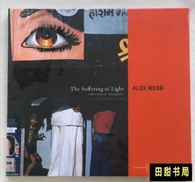 原版 Alex Webb: The Suffering of Light 韦伯