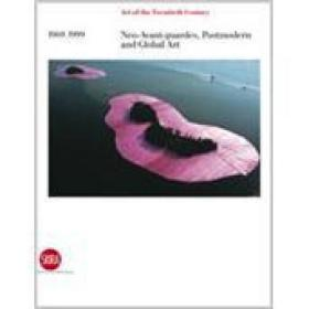 Neo-Avant-Gardes, Postmodern and Global Art 1969-1999: Art of the Twentieth Century