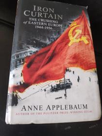 Iron Curtain The Crushing of Eastern Europe 1944-56