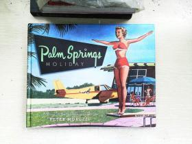 Palm Springs Holiday: A Vintage Tour from Palm Springs to the Salton Sea