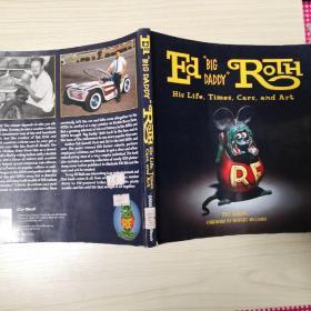 "Ed ""BIG DADDY"" Roth  his life, times, cars, and art"