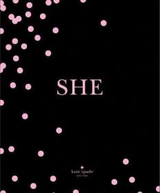 kate spade new york: SHE: muses, visionairies and madcap heroines