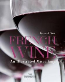 French Wine  An Illustrated Miscellany