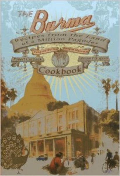 The Burma Cookbook  Recipes from the Land of a M